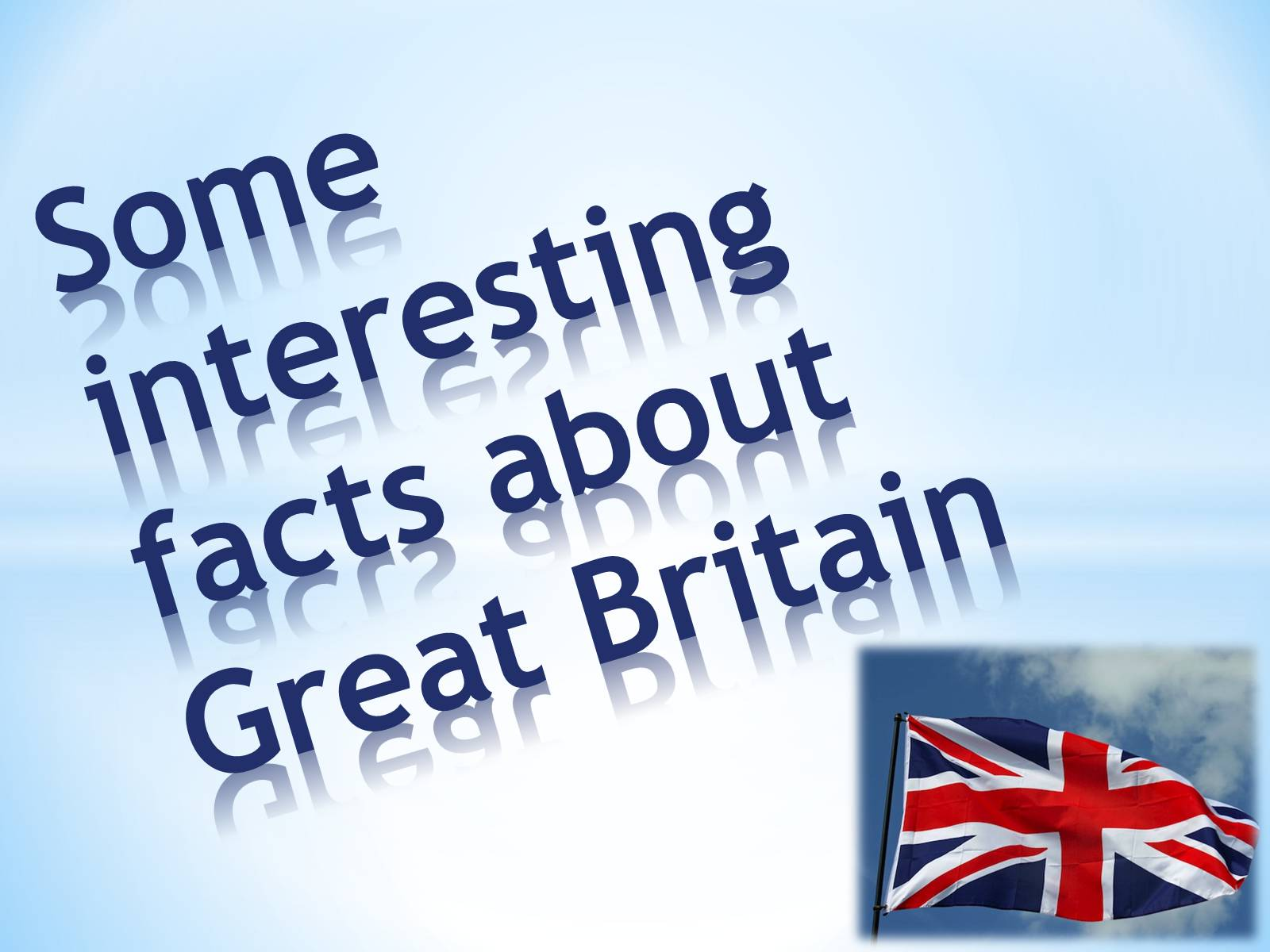 Презентація на тему «Some interesting facts about Great Britain» - Слайд #1